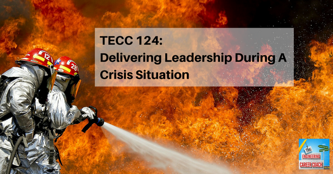 Delivering Leadership During A Crisis Situation – Steve is interviewed by The Engineer Career Coach Podcast