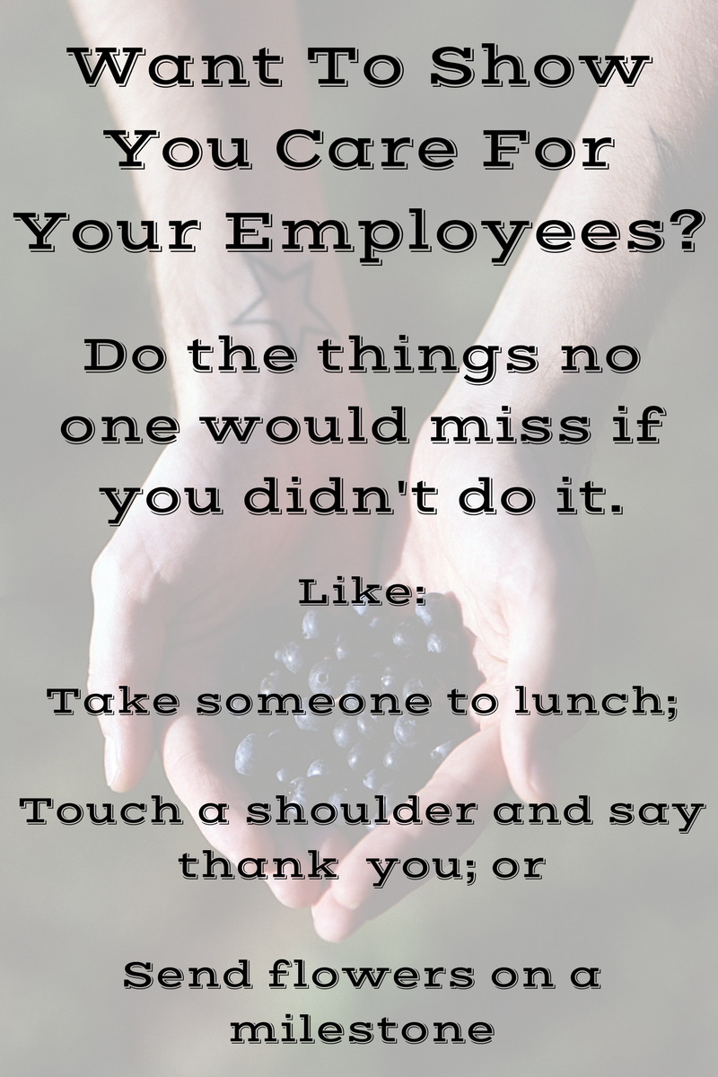 6 Things You Can Do To Show You Care For Your Employees