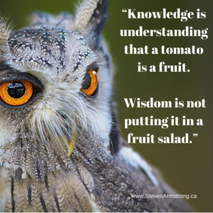 Knowledge alone will fail you … You need wisdom succeed in leadership