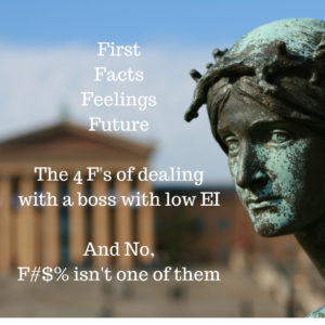 The 4 F's (And @#$% isn't one) of dealing with a boss with low EI
